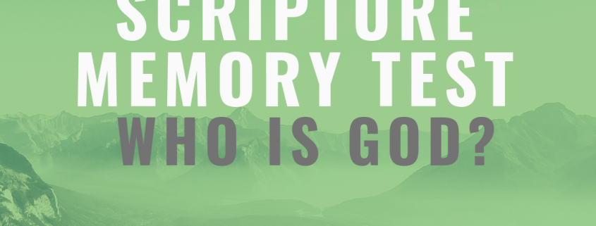 Who is God memorize scriptures about god