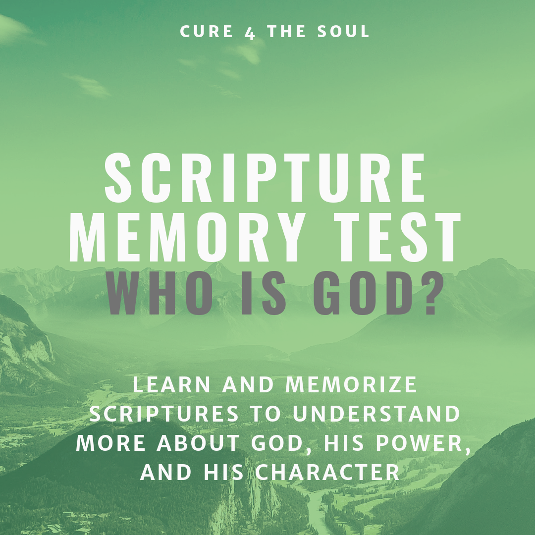 Who is God? Memorize Bible scriptures about God to help you grow spiritually.